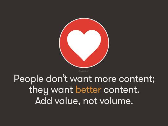 Privilégiez la valeur au volume !